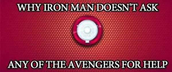 Why Iron Man Doesn't Ask The Avengers For Help