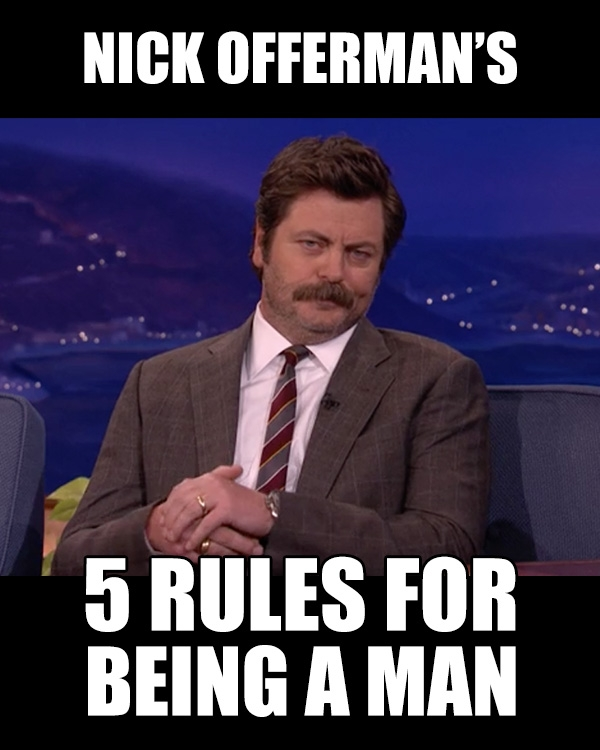 nick offerman's rules for being a man