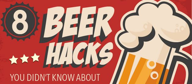 8 Beer Hacks You Didn't Know About